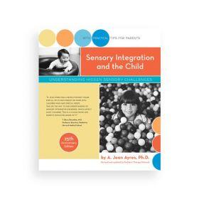 Sensory Integration and the Child, 25th Anniversary Edition