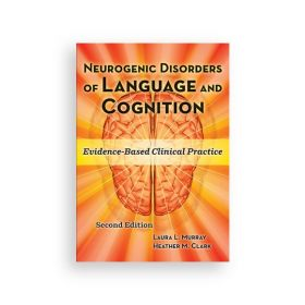 Neurogenic Disorders of Language and Cognition, Second Edition: Kit