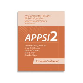 (APPSI-2) Assessment for Persons With Profound or Severe Impairments-Second Edition