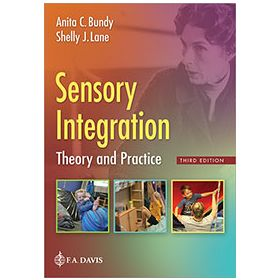 Sensory Integration: Theory and Practice, Third Edition